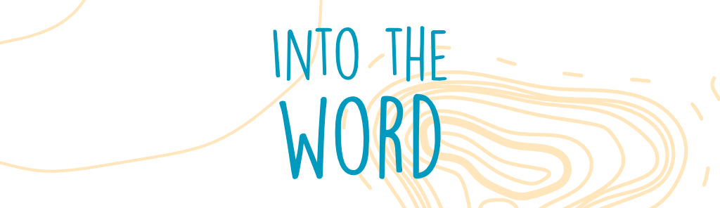 Into the Word – Week 3